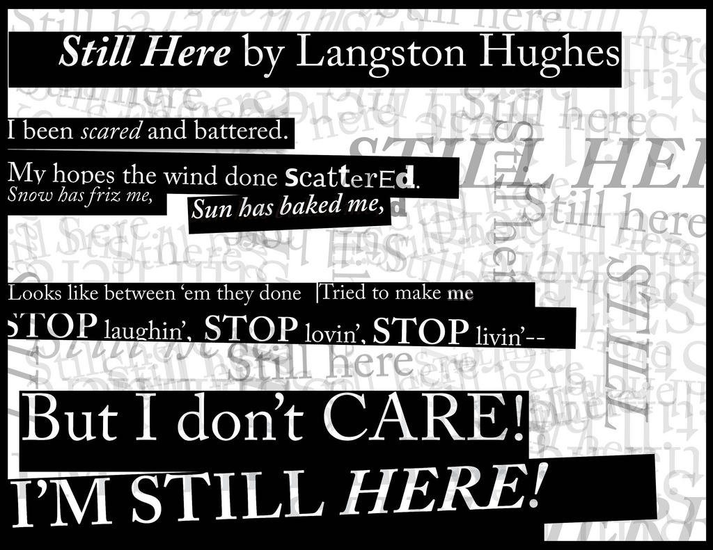 the impact and review of still here by langston hughes A raisin in the sun is a play by lorraine hansberry that debuted on broadway in 1959 the title comes from the poem harlem by langston hughes the story tells of a black family's experiences in the washington park subdivision of chicago's woodlawn neighborhood as they attempt to better themselves with an insurance payout.